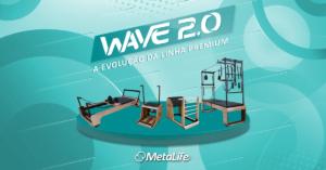 Lançamento MetaLife WAVE 2.0