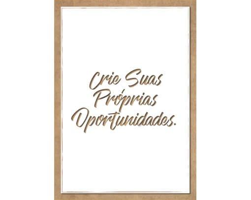 Cria suas próprias oportunidades